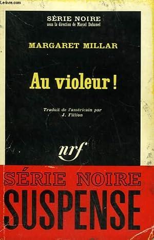AU VIOLEUR ! COLLECTION : SERIE NOIRE: MILLAR MARGARET.
