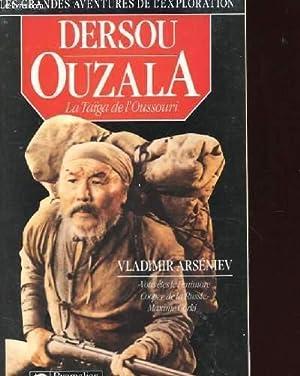 DERSOU OUZALA LA TAIGA DE L'OUSSOURI: ARSENIEV VLADIMIR