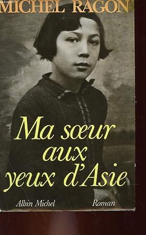 MA SOEUR AUX YEUX D'ASIE - ROMAN: MICHEL RAGON