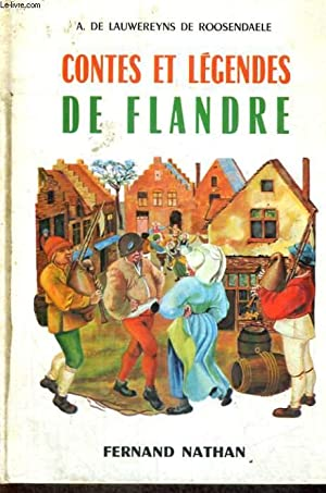 CONTES ET LEGENDES DE FLANDRE - COLLECTION DES CONTES ET LEGENDES DE TOUS LES PAYS: A. DE ...