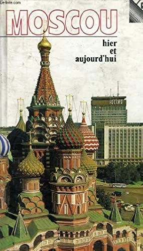 MOSCOU HIER ET AUJOURD'HUI - GUIDE: Y ALEXANDROV