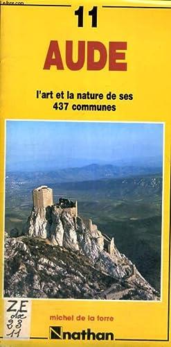 11 - AUDE - L'ART ET LA NATURE DE SES 437 COMMUNES: M. DE LA TORRE