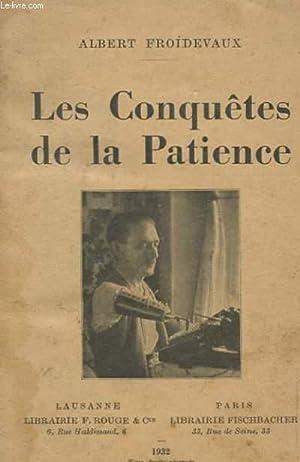 LES CONQUETES DE LA PATIENCE: FROIDEVAUX ALBERT