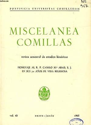 MISCELANEA COMILLAS, VOL. XLIII, ENERO-JUNIO 1965, HOMENAJE AL R.P. CAMILO M.a ABAD S.J. EN SUS 70 ...