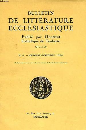 BULLETIN DE LITTERATURE ECCLESIASTIQUE, N° 4, OCT.-DEC. 1964: COLLECTIF
