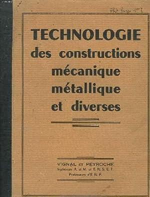 TECHNOLOGIE DES CONSTRUCTIONS MECANIQUE METALLIQUE ET DIVERSES. COURS DES ECOLES NATIONALES P ...