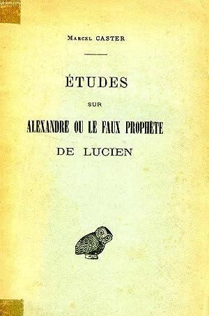 ETUDES SUR ALEXANDRE OU LE FAUX PROPHETE DE LUCIEN: CASTER MARCEL