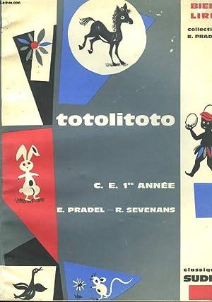 TOTOLITOTO C.E. 1e ANNEE: E. PRADEL ET R. SEVENANS