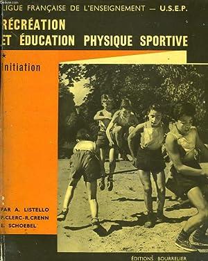 RECREATION ET EDUCATION PHYSIQUE SPORTIVE. INITIATION: AUGUSTE LISTELLO, P.