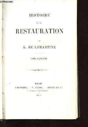 HISTOIRE DE LA RESTAURATION. TOME 7: A. DE LAMARTINE