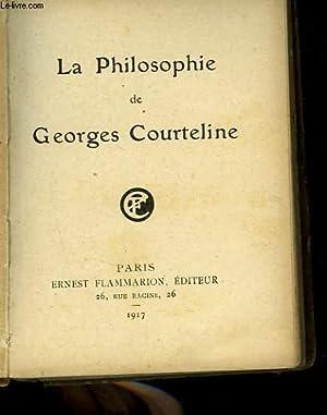 LA PHILOSOPHIE DE GEORGES COURTELINE: GEORGES COURTELINE