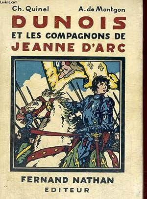 DUNOIS ET LES CAMPAGNONS DE JEANNE D'ARC: CH. QUINEL ET A. DE MONTGON