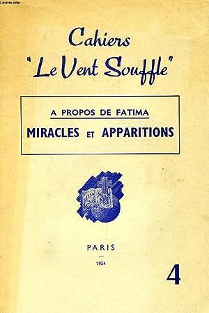 CAHIERS 'LE VENT SOUFFLE', N° 4, 1954, A PROPOS DE FATIMA, MIRACLES ET APPRITIONS: ...