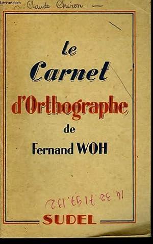 LE CARNET D'ORTHOGRAPHE: FERNAND WOH