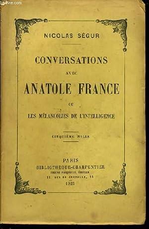 CONVERSATIONS AVEC ANATOLE FRANCE ou les mélancolies de l'intelligence: NICOLAS SEGUR