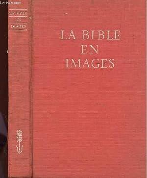LA BIBLE EN IMAGES - UN RECIT ILLUSTRE DE L'ANCIEN ET DU NOUVEAU TESTAMENT: COLLECTIF