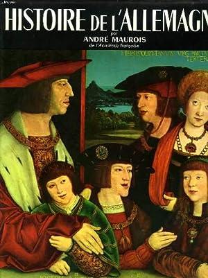 HISTOIRE DE L'ALLEMAGNE: ANDRE MAUROIS