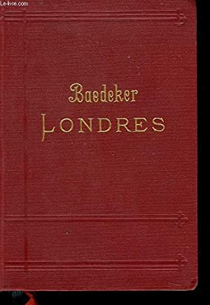 LONDRES ET SES ENVIRONS. MANUEL DU VOYAGEUR.: KARL BAEDEKER