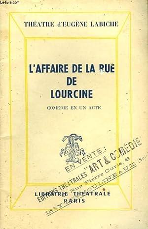 L'AFFAIRE DE LA RUE DE LOURCINE. COMEDIE EN UN ACTE: EUGENE LABICHE