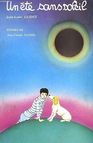 UN ETE SANS SOLEIL SUIVI DE LA CHAMBRE VERTE, POEMES DE JEAN-CLAUDE TAUREL.: JEAN-LOUIS GUIDEZ