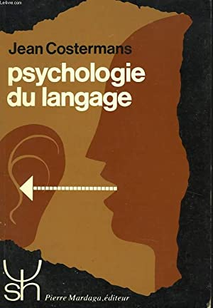 PSYCHOLOGIE DU LANGAGE: JEAN COSTERMANS