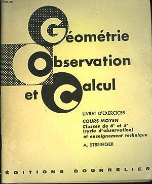 GEOMETRIE, OBSERVATION ET CALCUL. LIVRET D'EXERCICES. COURS: A. STREINGER