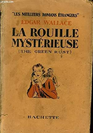 LA ROUILLE MYSTERIEUSE (the green rust): EDGAR WALLACE