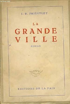 LA GRANDE VILLE roman: J. B. PRIESTLEY