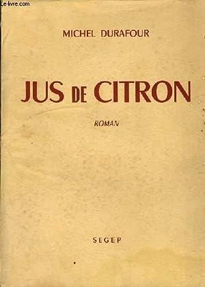 JUS DE CITRON: MICHEL DURAFOUR
