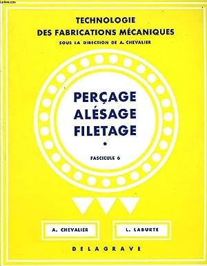 PERCAGE, ALESAGE, FILETAGE. FASCICULE 6.: A. CHEVALLIER ET