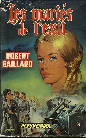 LES MARIES DE L'EXIL: ROBERT GAILLARD