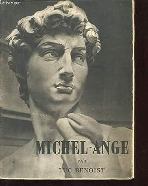 MICHEL-ANGE: BENOIST LUC