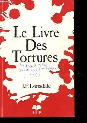 LE LIVRE DES TORTURES: J.F. LONSDALE