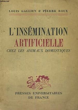 L'INSEMINATION ARTIFICIELLE CHEZ LES ANIMAUX DOMESTIQUES - AVEC 8 PLANCHES ET 20 FIGURES: L. ...