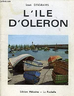 L'ILE D'OLERON - EDITION N°6: LOUIS DESGRAVES