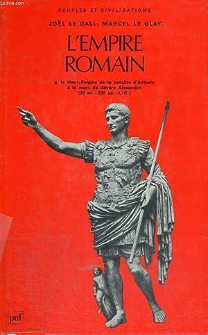 L'EMPIRE ROMAIN - TOME 1, LE HAUT EMPIRE DE LA BATAILLE D'ACTIUM 31 AV.J.C. - A L'...