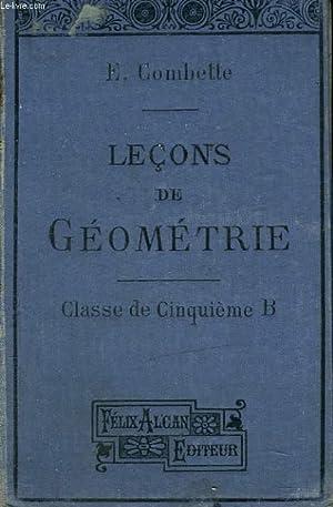 LECONS DE GEOMETRIE. CLASSE DE CINQUIEME B.: E. COMBETTE