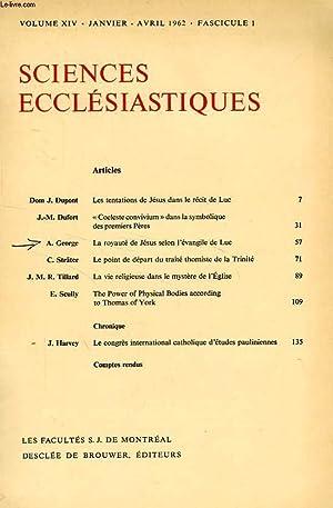SCIENCES ECCLESIASTIQUES, VOL. XIV, FASC. I, JAN.-AVRIL 1962, EXTRAIT, LA ROYAUTE DE JESUS SELON L&...