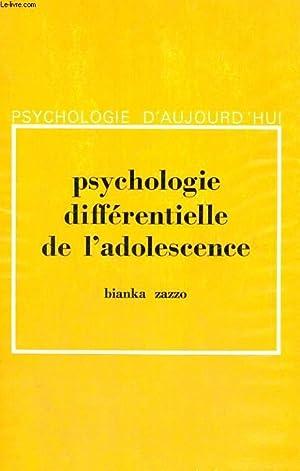 PSYCHOLOGIE DIFFERENTIELLE DE L'ADOLESCENCE - DEUXIEME EDITION REVUE ET AUGMENTEE - ...