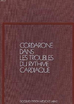 CORDARONE DANS LES TROUBLES DU RYTHME CARDIAQUE: COLLECTIF