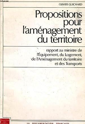 PROPOSITIONS POUR L'AMENAGEMENT DU TERRITOIRE - rapport au ministre de l'Equipement, du ...