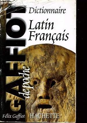 LE GAFFIOT DE POCHE : DICTIONNAIRE LATIN: FELIX GAFFIOT