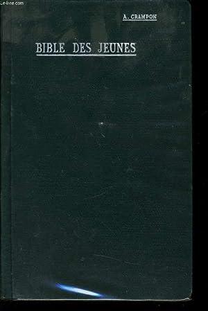 BIBLE DES JEUNES extrait de la traduction de l'abbé Crampon revisée par des pères de la Cie de ...