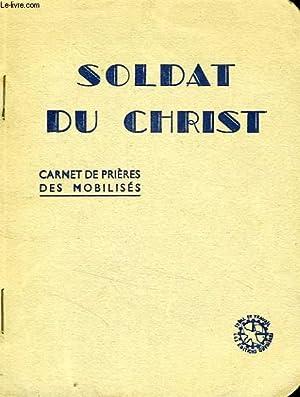 SOLDAT DU CHRIST, CARNET DE PRIERES DES MOBILISES: COLLECTIF