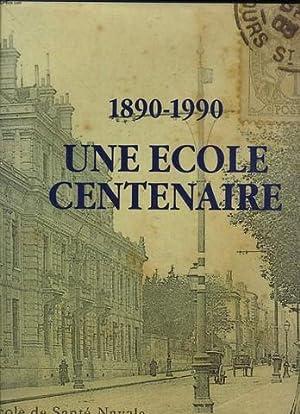 1890 - 1990 UNE ECOLE CENTENAIRE- Santé naval: ECOLE DU SERVICE DE SANTE DES ARMEES DE ...