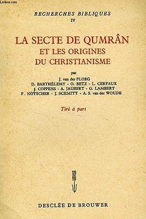 RECHERCHES BIBLIQUES, IV, LA SECTE DE QUMRAN ET LES ORIGINES DU CHRISTIANISME, EXTRAIT, APERCUS SUR...