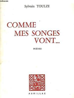 COMME MES SONGES VONT. POEMES.: SYLVAIN TOULZE