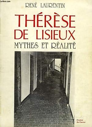 THERESE DE LISIEUX, MYTHES ET REALITE: LAURENTIN RENE