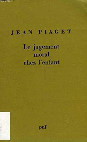 LE JUGEMENT MORAL CHEZ L'ENFANT: PIAGET JEAN