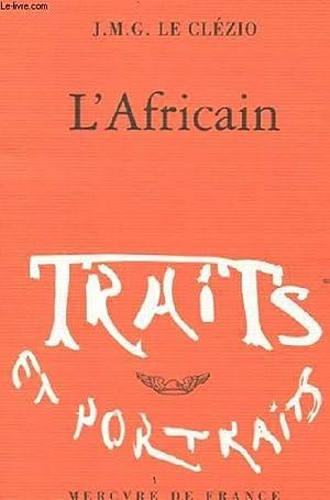 L'AFRICAIN: LE CLEZIO J.M.G.